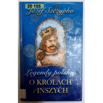 Legendy polskie o królach i...