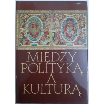 Między Polityką a kulturą