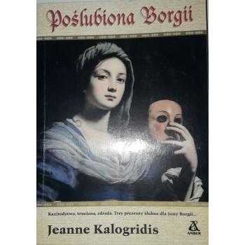Poślubiona Borgii Kalogridis