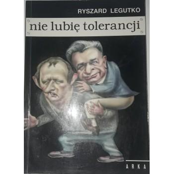 Nie lubię tolerancji Legutko