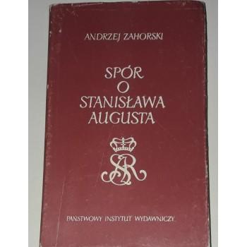 Spór o Stanisława Augusta...