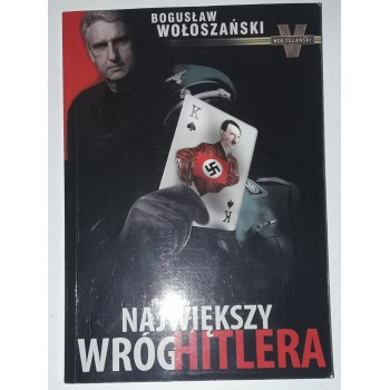 Największy wróg Hitlera...