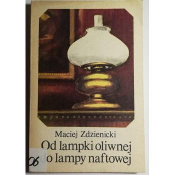 Od lampki oliwnej do lampy...