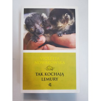 Tak kochają lemury Nowakowska