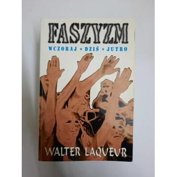 Faszyzm Wczoraj, Dziś,...