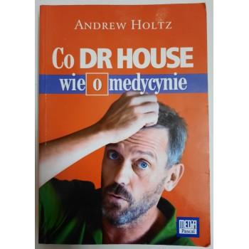 Co Dr House wie o medycynie...