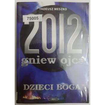 2012 Gniew ojca dzieci boga...