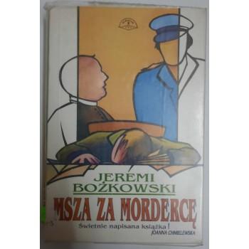 Msza za mordercę Bożkowski